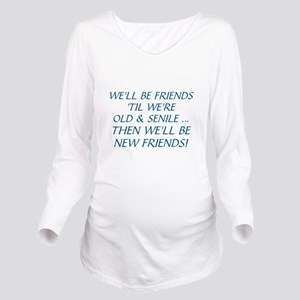 WE'LL BE BEST FRIEND Long Sleeve Maternity T-Shirt