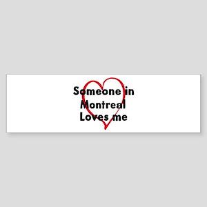 Loves me: Montreal Bumper Sticker