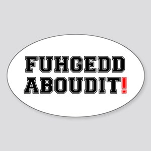 FUHEDDABOUDIT! Sticker