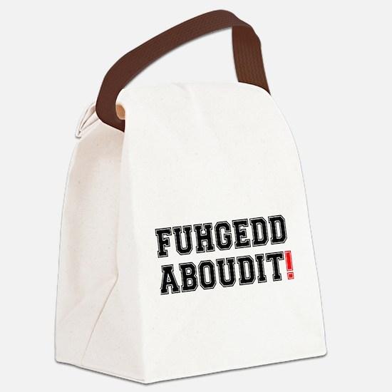 FUHEDDABOUDIT! Canvas Lunch Bag