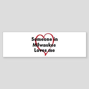 Loves me: Milwaukee Bumper Sticker