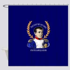 Napoleon Famous Quote Shower Curtain