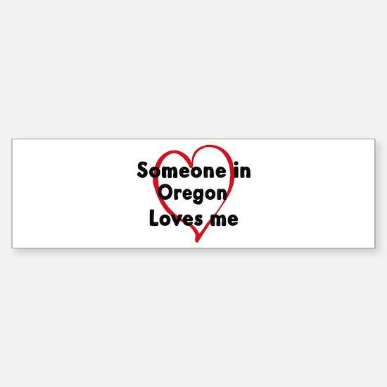 Loves me: Oregon Bumper Bumper Bumper Sticker