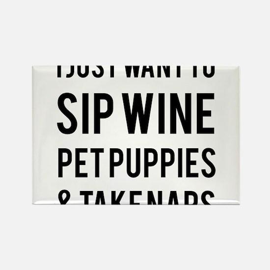 Sip wine pet puppies take naps Rectangle Magnet