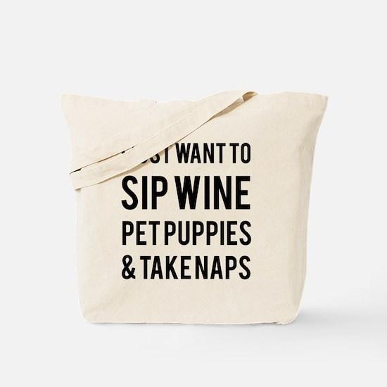 Sip wine pet puppies take naps Tote Bag