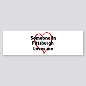Loves me: Pittsburgh Bumper Sticker