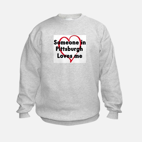 Loves me: Pittsburgh Sweatshirt