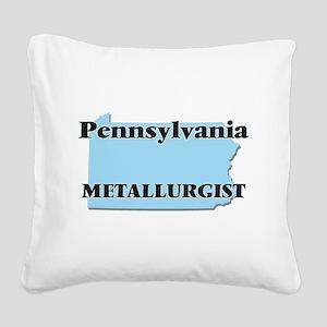 Pennsylvania Metallurgist Square Canvas Pillow