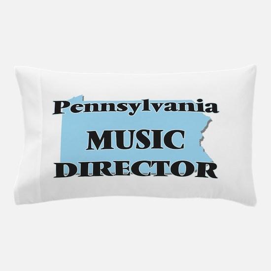 Pennsylvania Music Director Pillow Case