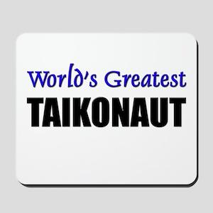 Worlds Greatest TAIKONAUT Mousepad