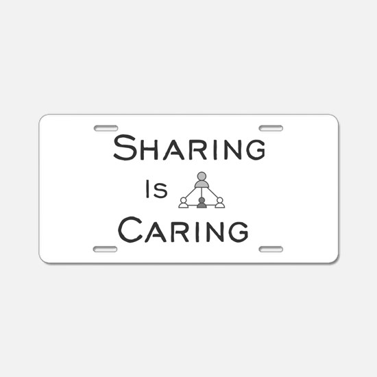 Sharing Is Caring Aluminum License Plate