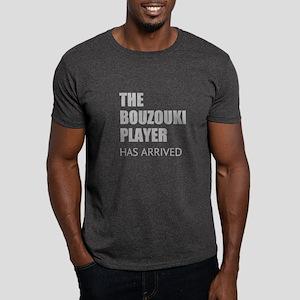 THE BOUZOUKI PLAYER HAS ARRIVED T-Shirt
