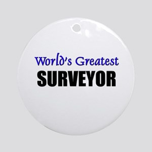 Worlds Greatest SURVEYOR Ornament (Round)