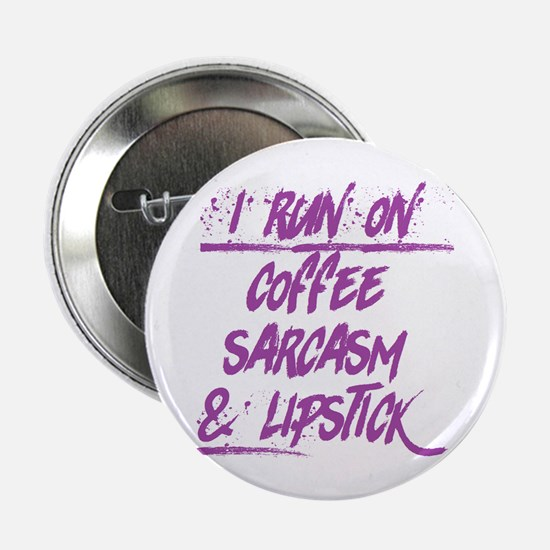 "coffee sarcasm & lipstick 2.25"" Button"