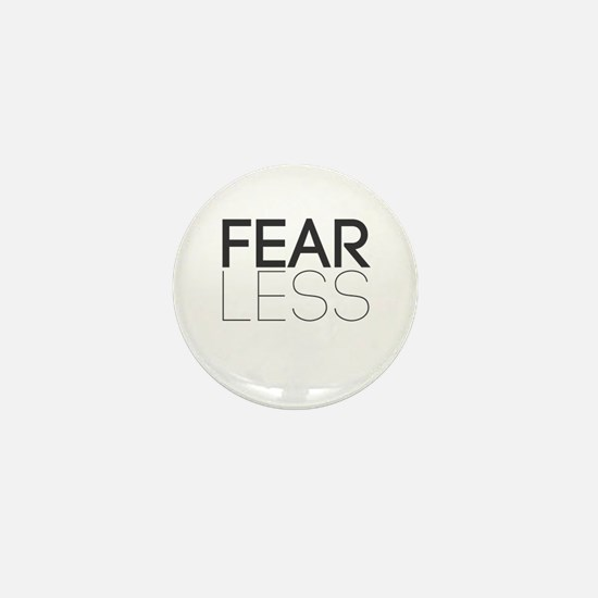Be Fearless, Fear Less Mini Button