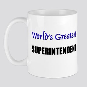 Worlds Greatest SUPERINTENDENT Mug