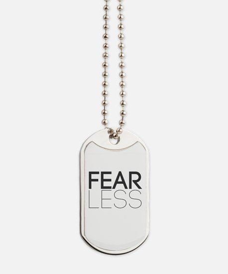 Be Fearless, Fear Less Dog Tags