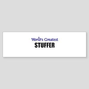 Worlds Greatest STUFFER Bumper Sticker