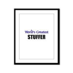 Worlds Greatest STUFFER Framed Panel Print