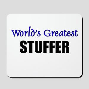 Worlds Greatest STUFFER Mousepad