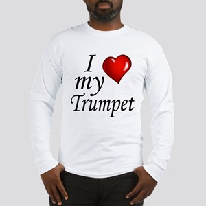 I Love My Trumpet Long Sleeve T-Shirt