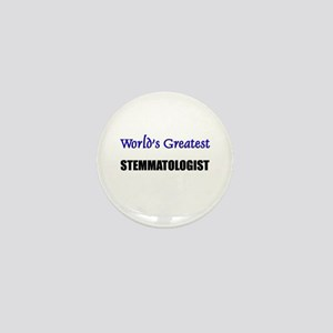 Worlds Greatest STEMMATOLOGIST Mini Button