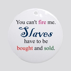 Slaves Bought & Sold Ornament (Round)