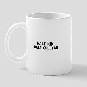 half kid, half cheetah Mug