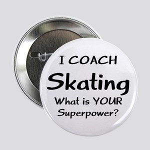 "skating coach 2.25"" Button"