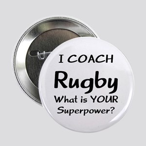 "rugby coach 2.25"" Button"