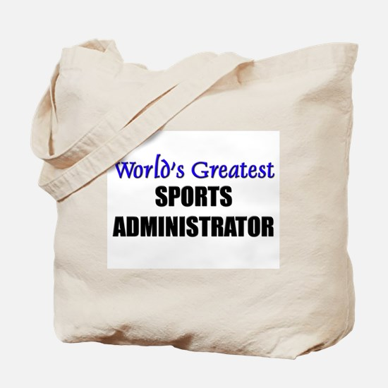 Worlds Greatest SPORTS ADMINISTRATOR Tote Bag