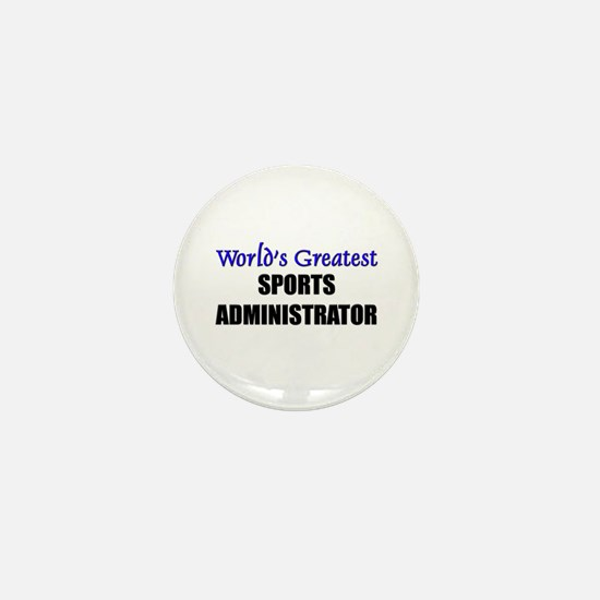 Worlds Greatest SPORTS ADMINISTRATOR Mini Button