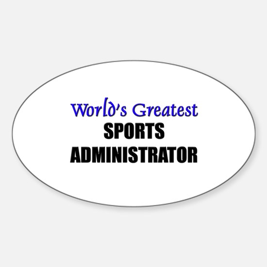 Worlds Greatest SPORTS ADMINISTRATOR Decal