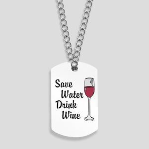Drink Wine Dog Tags