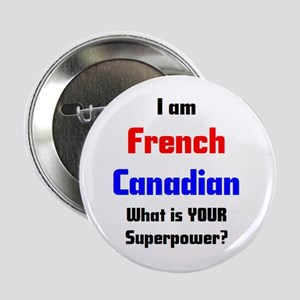 "i am french canadian 2.25"" Button"