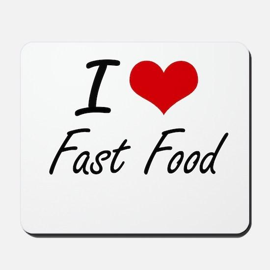 I Love Fast Food artistic design Mousepad