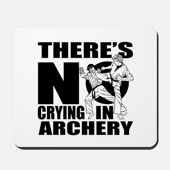 There Is No Crying In Archery Mousepad