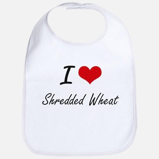 I Love Shredded Wheat artistic design Bib