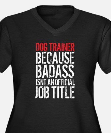 Badass Dog Trainer Plus Size T-Shirt