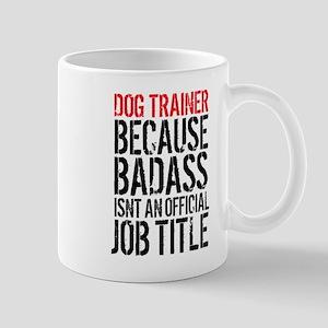 Badass Dog Trainer Mugs