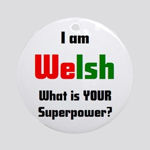 i am welsh Round Ornament