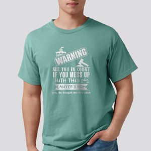 If You Mess Up With This Lawyer's Mom T Sh T-Shirt