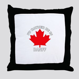 I'd Rather Be in Banff Throw Pillow