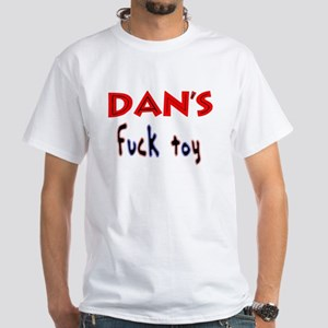 dan's fuck toy T-Shirt
