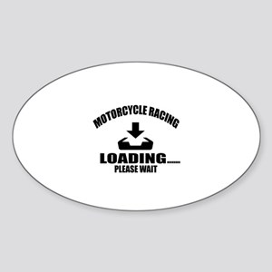 Motorcycle Racing Loading Please Wa Sticker (Oval)