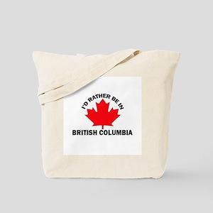 I'd Rather be in British Colu Tote Bag
