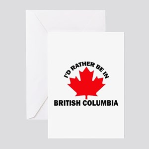 I'd Rather be in British Colu Greeting Cards (Pk o