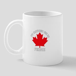 I'd Rather Be in Fernie Mug