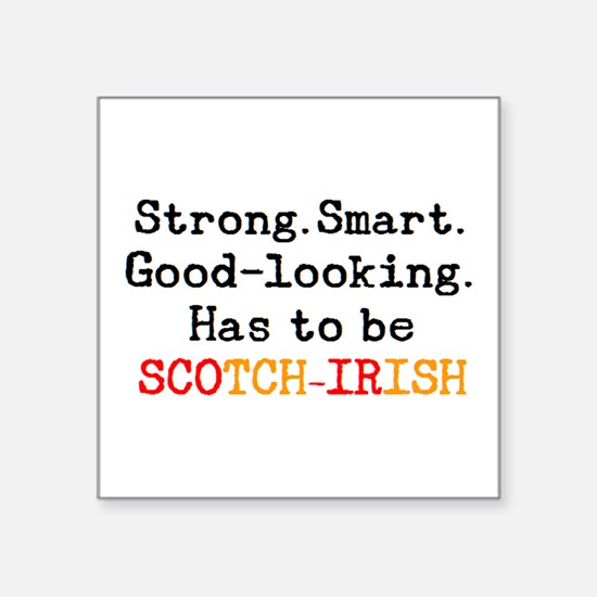 "be scotch-irish Square Sticker 3"" x 3"""