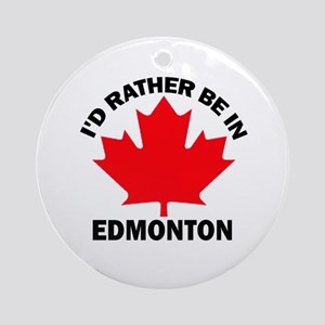 I'd Rather Be in Edmonton Ornament (Round)